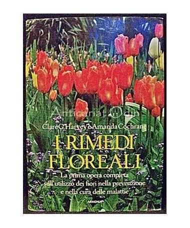I Remedi Floreali - Clare G. Harvey, Amanda Cochrane