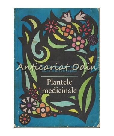 Plantele Medicinale - D. Gr. Constantinescu, E. Hatiegan