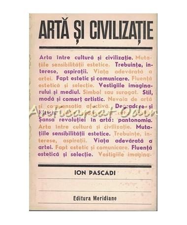 Arta Si Civilizatie - Ion Pascadi