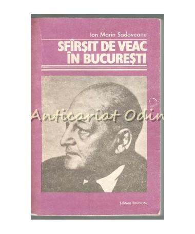 Sfirsit De Veac In Bucuresti - Ion Marin Sadoveanu
