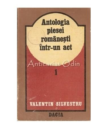 Antologia Piesei Romanesti Intr-Un Act. Secolul XIX - Valentin Silvestru