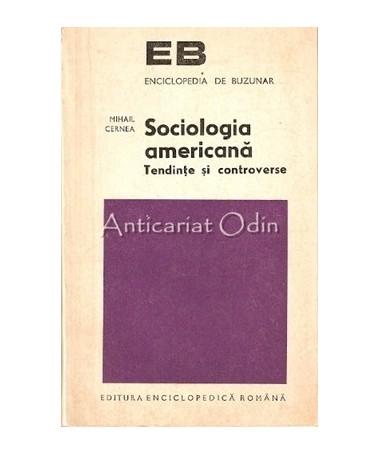 Sociologia Americana. Tendinte Si Controverse - Mihail Cernea