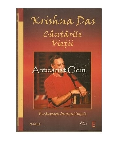 Cantarile Vietii. In Cautarea Aurului Inimii - Krishna Das