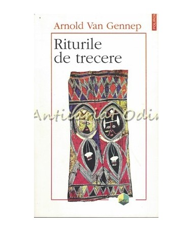 Riturile De Trecere - Arnold Van Gennep