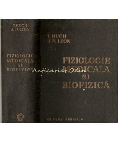 Fiziologie Medicala Si Biofizica - T. Ruch, J. Fulton