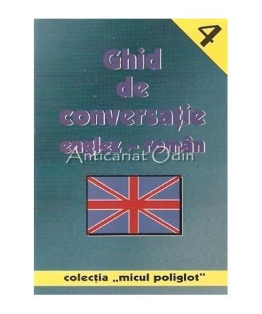 Ghid De Conversatie Englez-Roman - Micul Poliglot