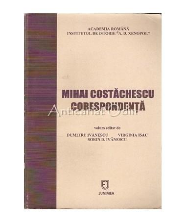 Mihai Costachescu. Corespondenta - Dumitru Ivanescu, Virginia Isac