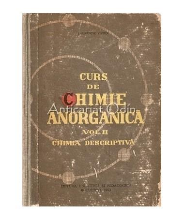 Curs De Chimie Anorganica II. Chimia Descriptiva - L. Caton-Tiraj: 920 Exemplare
