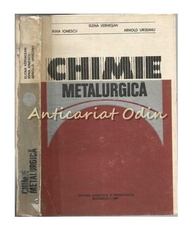 Chimie Metalurgica - Elena Vermesan, Irina Ionescu, Arnold Ursea