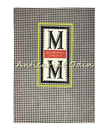 Descoperirea Copilului - Maria Montessori - Tiraj: 9460 Exemplare