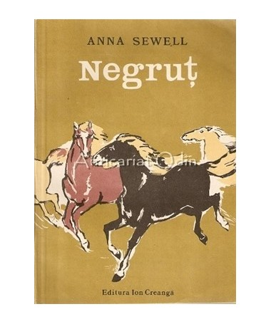 Negrut. Viata Unui Calut, Povestita De El Insusi - Anna Sewell