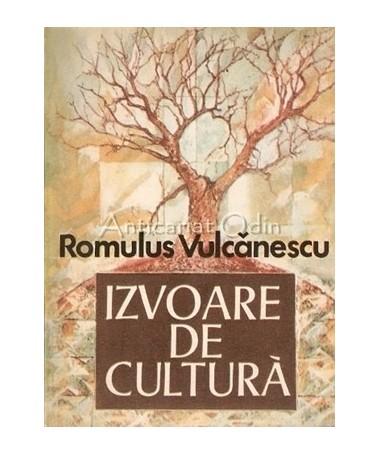 Izvoare De Cultura - Romulus Vulcanescu