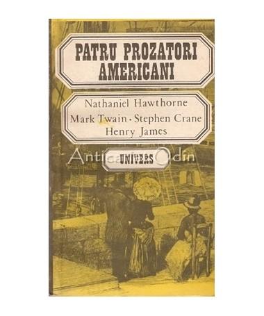 Patru Prozatori Americani - Nathaniel Hawthorne, Mark Twain, Stehen Crane