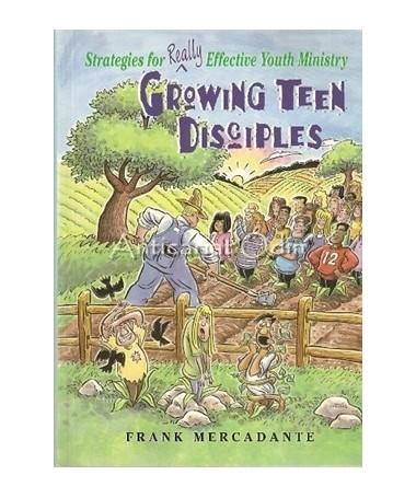 Growing Teen Disciples - Frank Mercadante