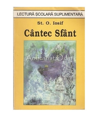 Cantec Sfant. Poezii. Versuri Originale. Talmaciri - St. O. Iosif