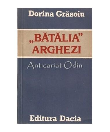 Batalia Arghezi - Dorina Grasoiu