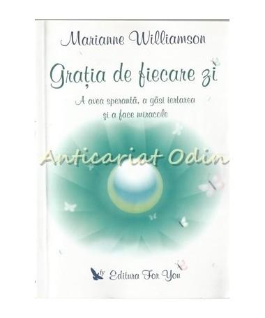 Gratia De Fiecare Zi - Marianne Williamson