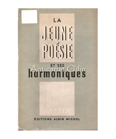 La Jeune Poesie Et Ses Harmoniques - Albert-Marie Schmidt, Armand Robin