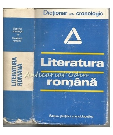 Dictionar Cronologic. Literatura Romana - I.C. Chitimia, Al. Dima