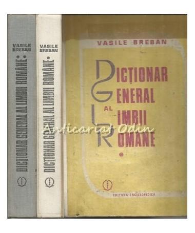 Dictionar General Al Limbii Romane I, II - Vasile Breban