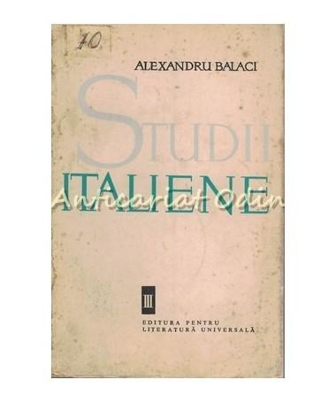 Studii Italiene III - Alexandru Balaci - Tiraj: 5165 Exemplare