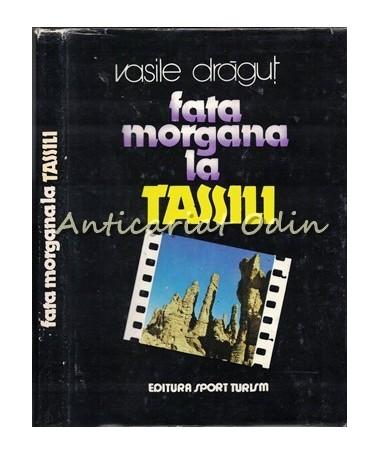 09872_Vasile_Dragut_Fata_Morgana_La_Tassili