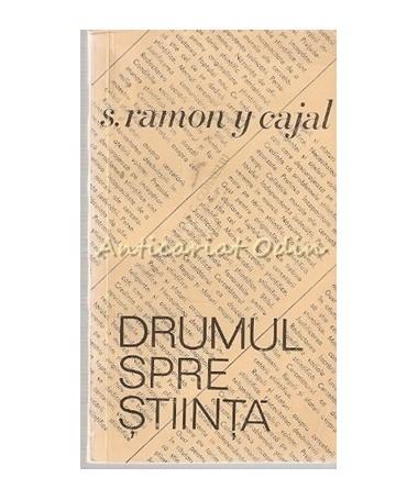 12179_Cajal_Drumul_Spre_Stiinta