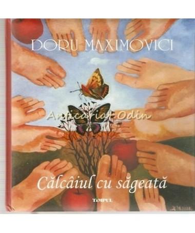 Calcaiul Cu Sageata - Doru Maximovici