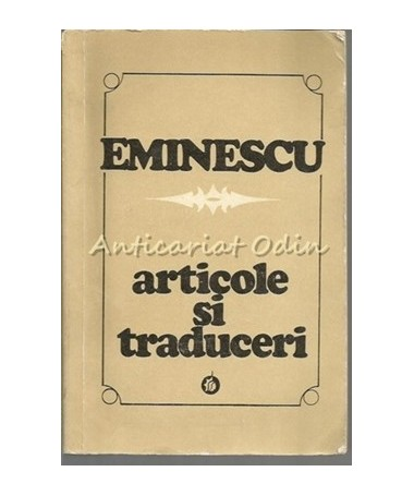Articole Si Traduceri - Mihai Eminescu