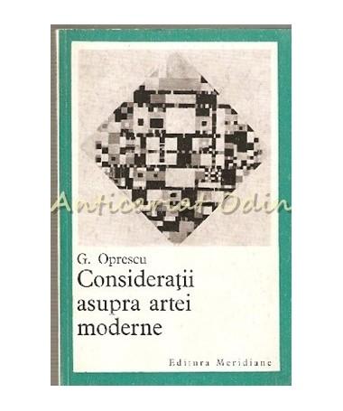 Consideratii Asupra Artei Moderne - G. Oprescu