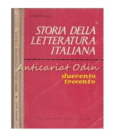 Storia Della Letteratura Italiana -Duecento, Trecento- Tiraj: 1320 Exemplare
