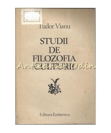 Studii De Filozofia Culturii - Tudor Vianu