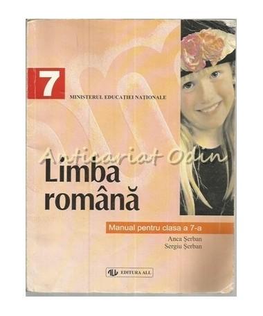 Limba Romana. Manual De Clasa A 7-A - Anca Serban, Sergiu Serban
